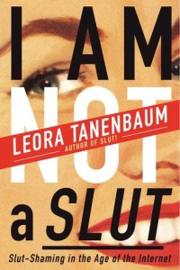 I Am Not A Slut - Leora Tanenbaum
