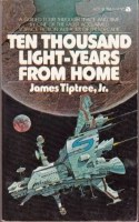 Ten Thousand Light-Years from Home - James Tiptree, Jr.