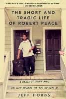 The Short and Tragic Life of Robert Peace - Jeff Hobbs
