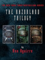 The Razorland Trilogy - Ann Aguirre