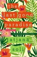 The Last Good Paradise - Tatjana Soli
