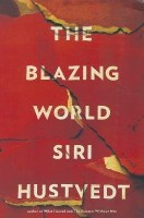 The Blazing World - Siri Hustvedt