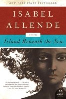 Island Beneath the Sea - Isabel Allende