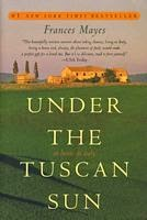 Under the Tuscan Sun - Frances Mayes