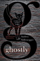 Ghostly - Audrey Niffenegger