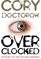 Overclocked - Cory Doctorow