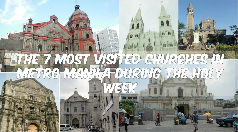 The 7 Most Visited Churches in Metro Manila During The Holy Week