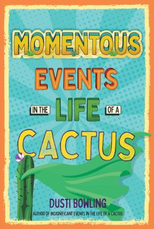 front cover of momentous Events in the Life of a Cactus