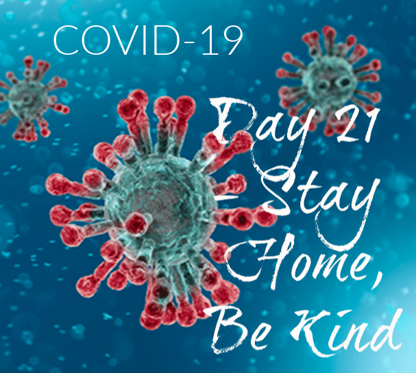 image shows corona virus and the words, COVID-19, Day 21, Stay home and be kind