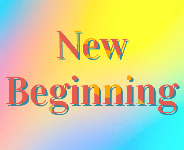 new beginning, colourful text on coloured background