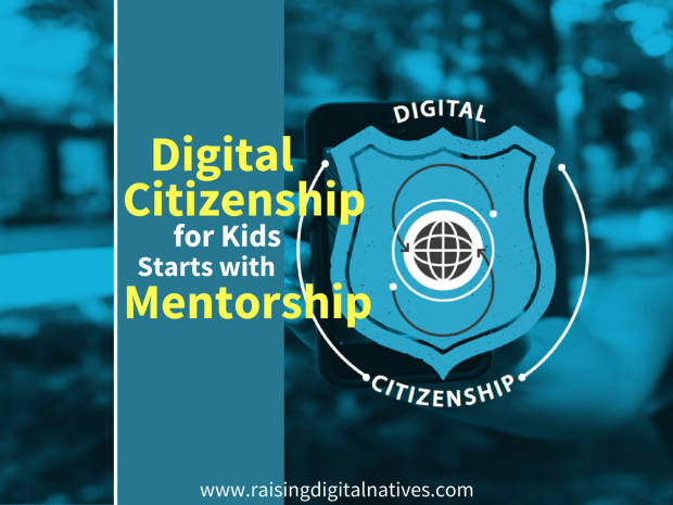 Digital Citizenship, Digital Citizenship for Kids, Teaching Digital Citizenship, Mentorship, kids and technology