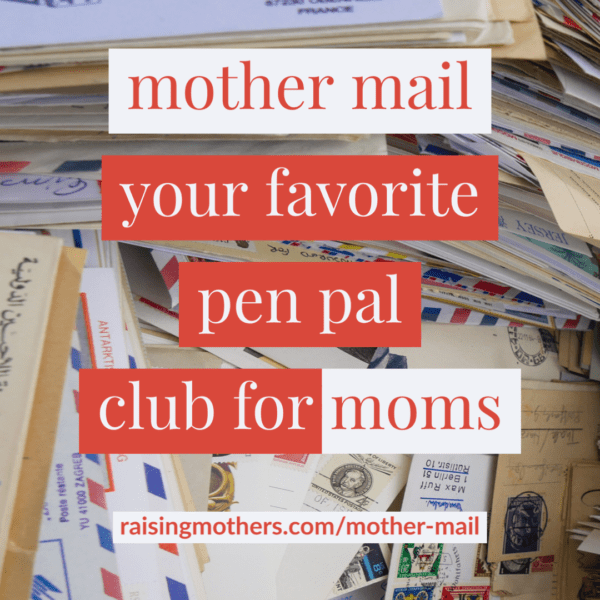 mother mail. your favorite pen pal club for mother mail. your favorite pen pal club for moms. join us! moms. join us!