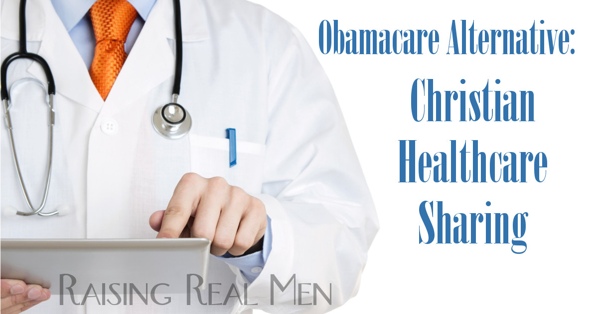Raising Real Men » » Christian Health Care Sharing – After ...