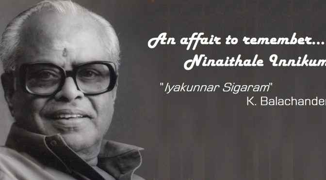 An Affair to Remember – Ninaithale Innikum! - Iyakkunar Sigaram K. Balachander