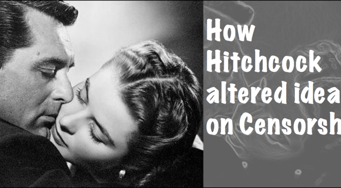 How Hitchcock altered ideas on Censorship