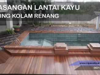pemasangan lantai kayu di samping kolam renang menggunakan decking bengkirai