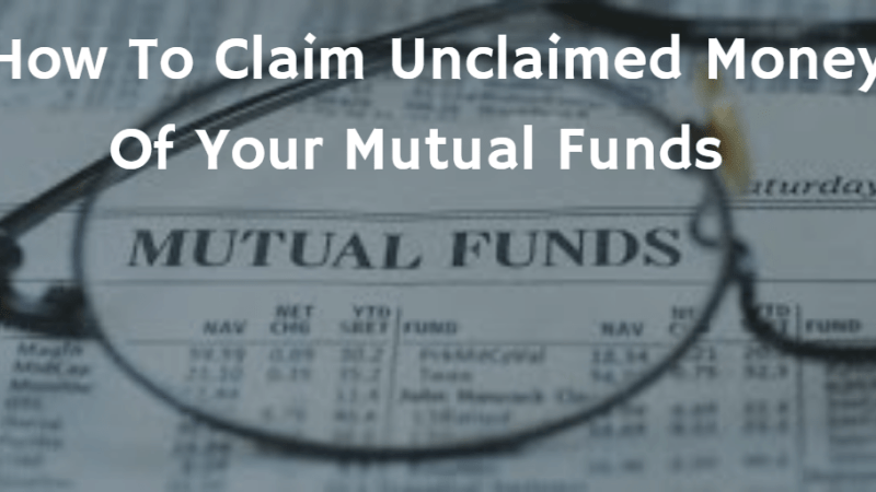 How To Claim Unclaimed Investments in Mutual Funds ?
