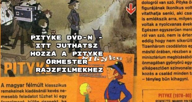Pityke dvd-n - itt juthatsz hozzá a Pityke őrmester rajzfilmekhez