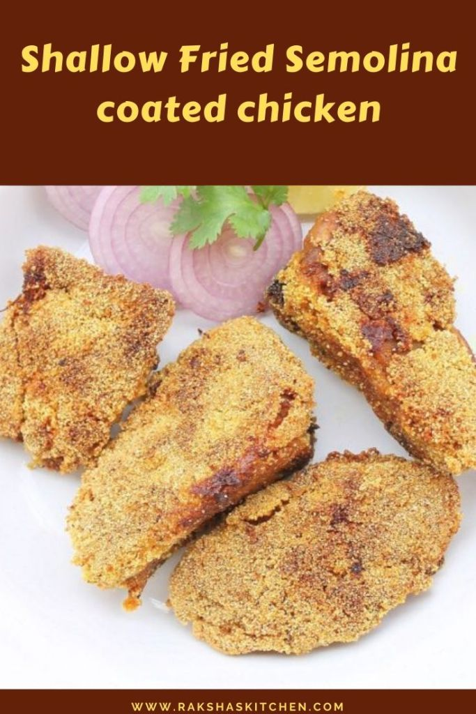 Shallow fried semolina coated chicken