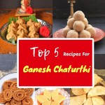 Top 5 Must Make Ganesh Chaturthi Recipes