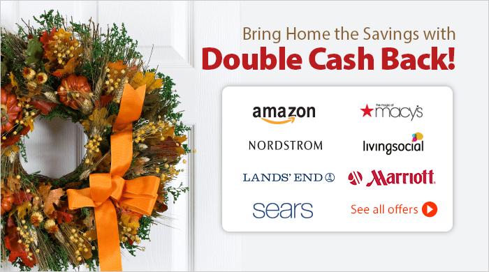Kick off the Holiday Season with Some Double Cash Back!