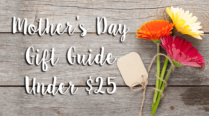 Mother's Day Gift Guide Under $25