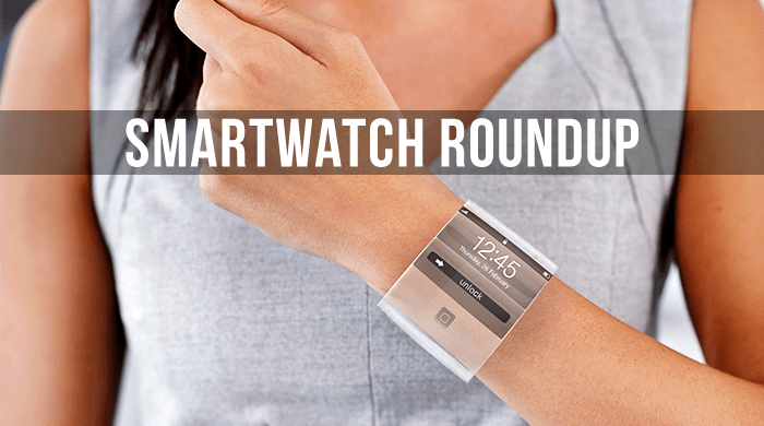 Smartwatch Roundup