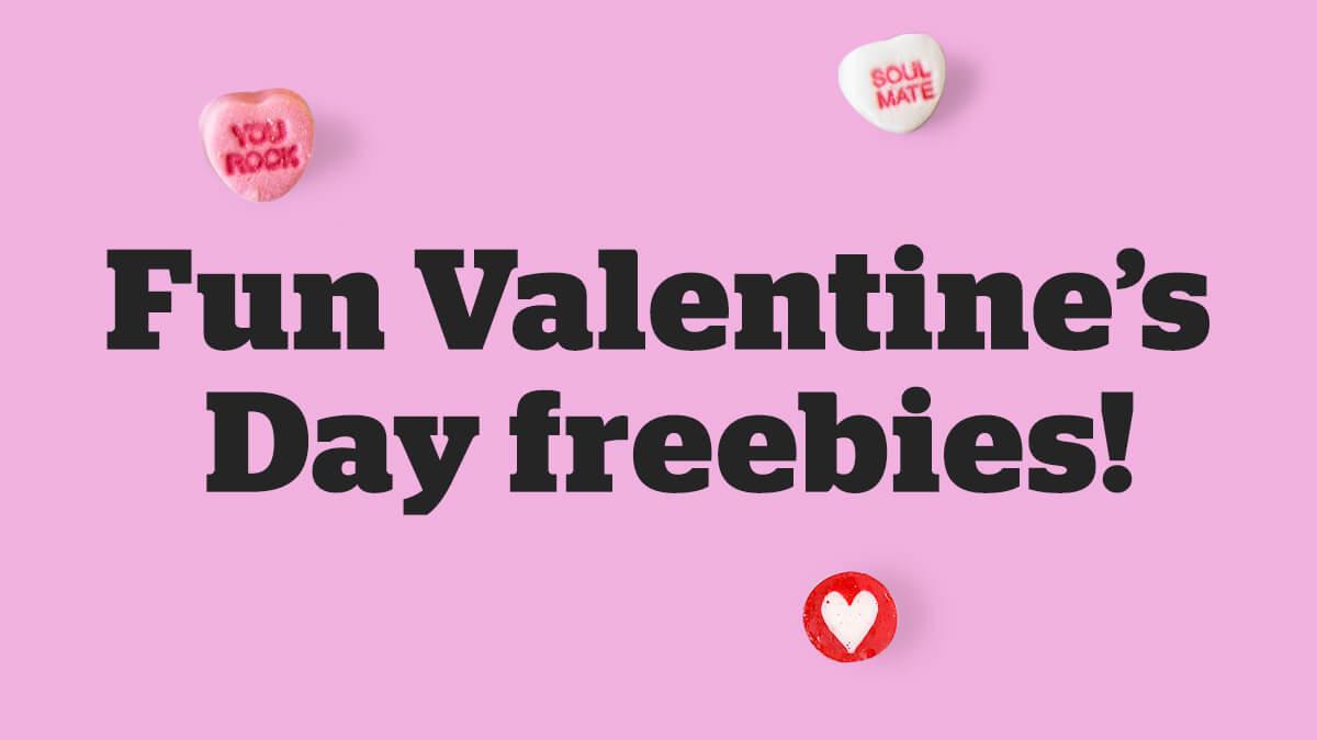 Fun Valentine's Day freebies