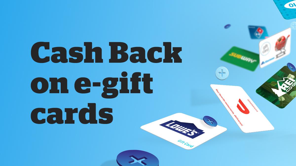 Cash Back on e-gift cards