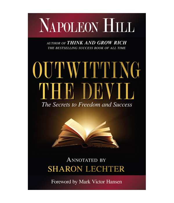 Outwitting the Devil: The Secret to Freedom and Success by Napoleon Hill