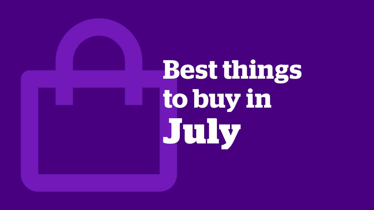 Best things to buy in July 2021