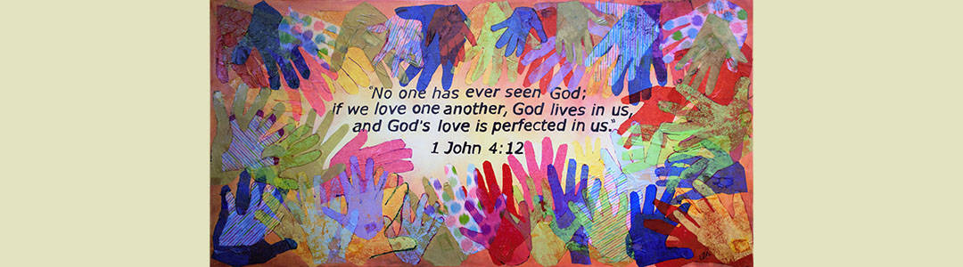 Hand cutouts from Covenant Sunday surrounding the verse from 1 John 4:12