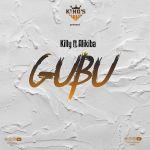 Gubu Lyrics - Killy Ft Alikiba - New Song 2019