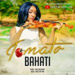 TOMATO ???? - BAHATI - MP3 AUDIO DOWNLOAD