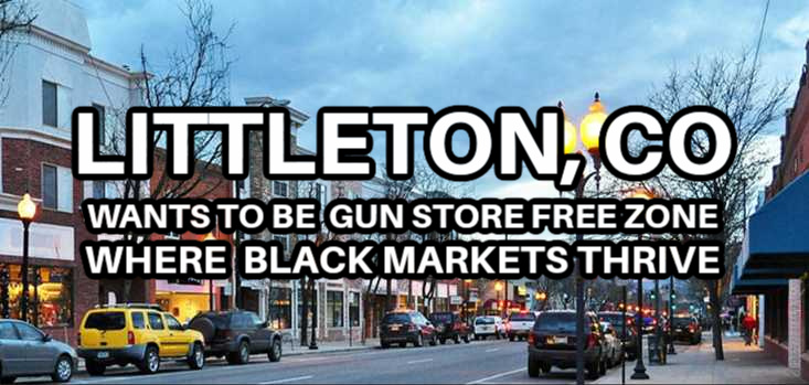 "Littleton, CO Aims To Eliminate Gun Stores With Impossible New ""Safe Storage"" Requirements"