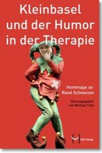 Kleinbasel und der Humor in der Therapie
