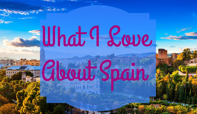 What I Love About Spain