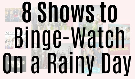 8-shows-to-binge-watch-on-a-rainy-day