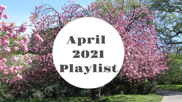 April 2021 Playlist