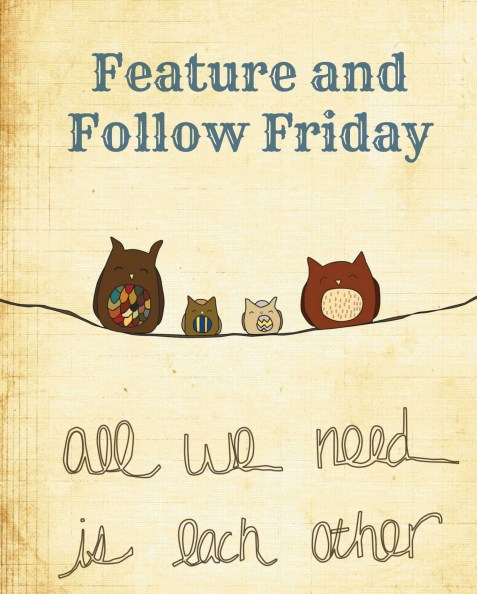 Feature and Follow Friday