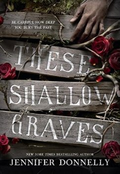 {Book Review} These Shallow Graves by Jennifer Donnelly