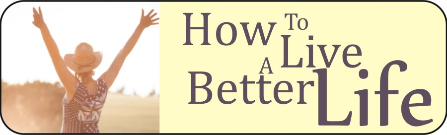 Free eBook called How to Live a Better Life