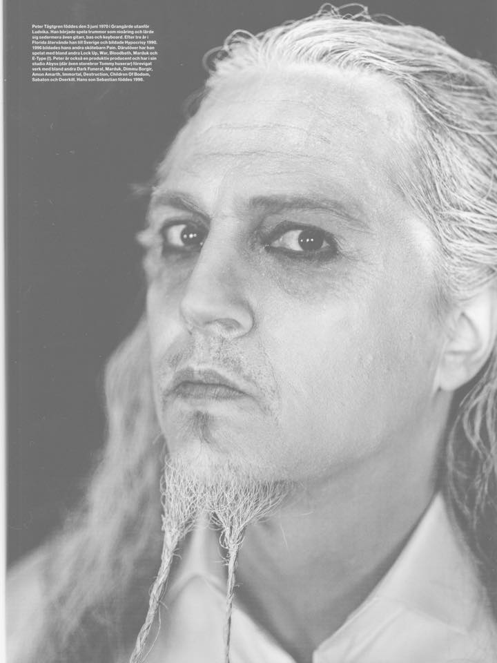 Peter Tägtgren was born on the 3rd of June 1970 in Grangärde outside Ludvika. He started playing the drums when he was 9 years old and then he started to learn how to play guitar, bass and keyboard. After 3 years in Florida he returned to Sweden and started the band Hypocrisy in 1990. In 1996 he started his other band Pain. Besides that he has also played together with Lock up, War, Bloodbath, Marduk and E-Type (!). Peter is also a productive producer, in his studio Abyss (where his older brother also can be found) he have immortalized bands like Dark Funeral, Marduk, Dimmu Borgir, Amon Amarth, Immortal, Destruction, Children of Bodom, Sabaton and Overkill. His son Sebastian was born in 1998.