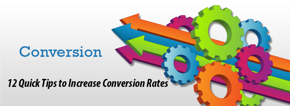12 Quick Tips to Increase Conversion Rates