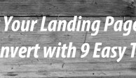 Get Your Landing Pages to Convert with 9 Easy Tips