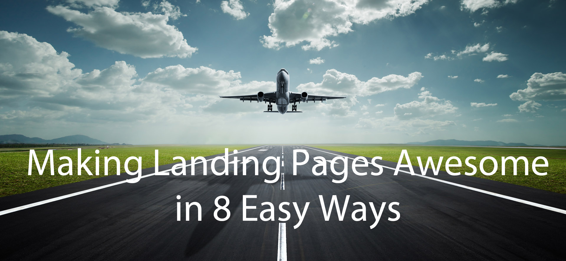 Making Landing Pages Awesome in 8 Easy Ways