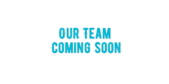 Our Team Coming Soon!