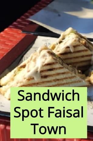 Sandwich Spot Faisal Town Review