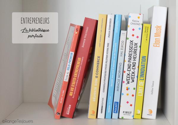 Entrepreneurs La Bibliotheque Ideale Range Tes Jouets