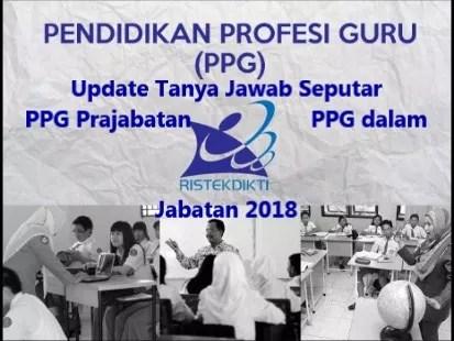 Update Tanya Jawab Seputar PPG Prajabatan dan PPG dalam Jabatan 2018